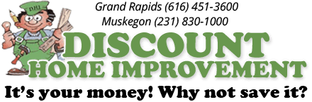 Discount Home Improvement Grand Rapids & Muskegon MI