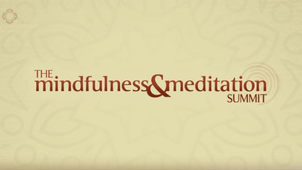 Mindfulness & Meditation Summit: Register Now for FREE