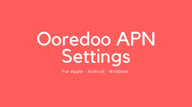 Ooredoo Qatar 4G APN Settings for Android,iPhone - DiscountsQatar Com