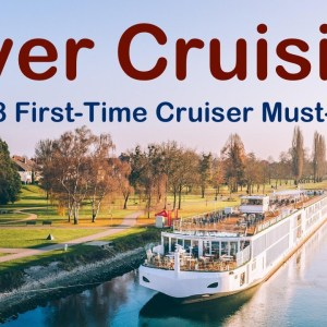 First-Time River Cruise Need-To-Knows