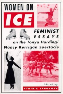 Women on Ice: Feminist Essays on the Tonya Harding/Nancy Kerrigan spectacle - Books that shaped the 1990s