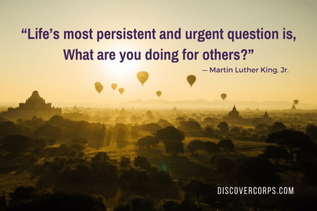 """Quotes About Volunteering """"Life's most persistent and urgent question is, What are you doing for others?"""""""