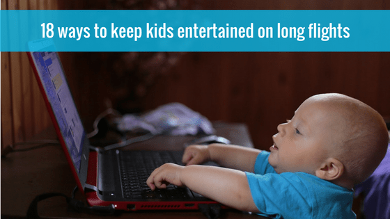 18 simple ways to keep your kids entertained on long flights