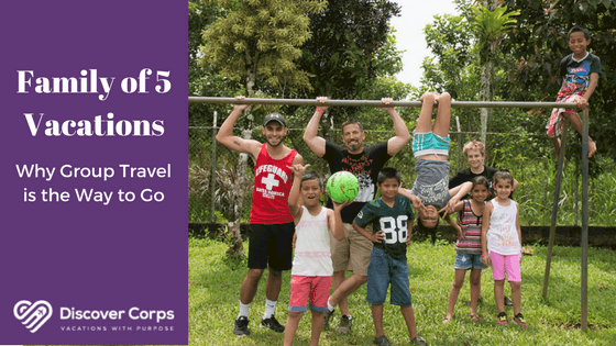Family of 5 Vacations: Why Group Travel is the Way to Go