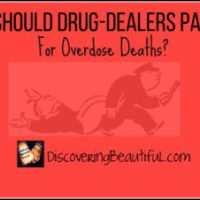 Should Drug-Dealers Be Held Accountable For Overdose Deaths?