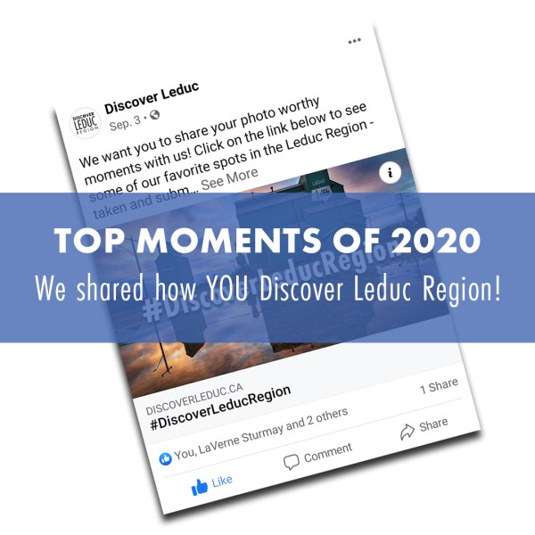 TOP MOMENTS OF 2020: We shared how YOU Discover Leduc Region!