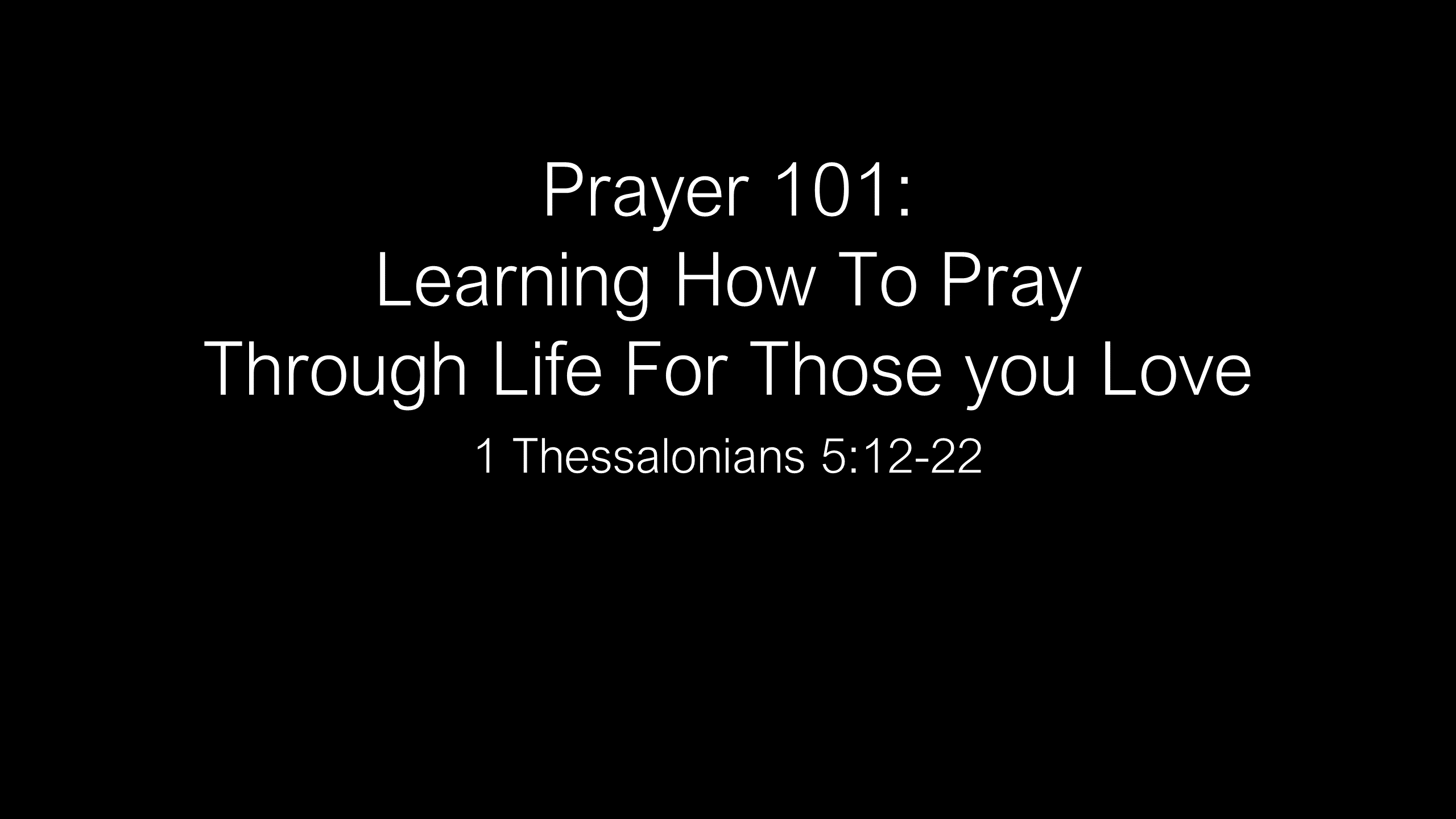 COP-08 - Learning How To Pray Through Life For Those You Love (1)