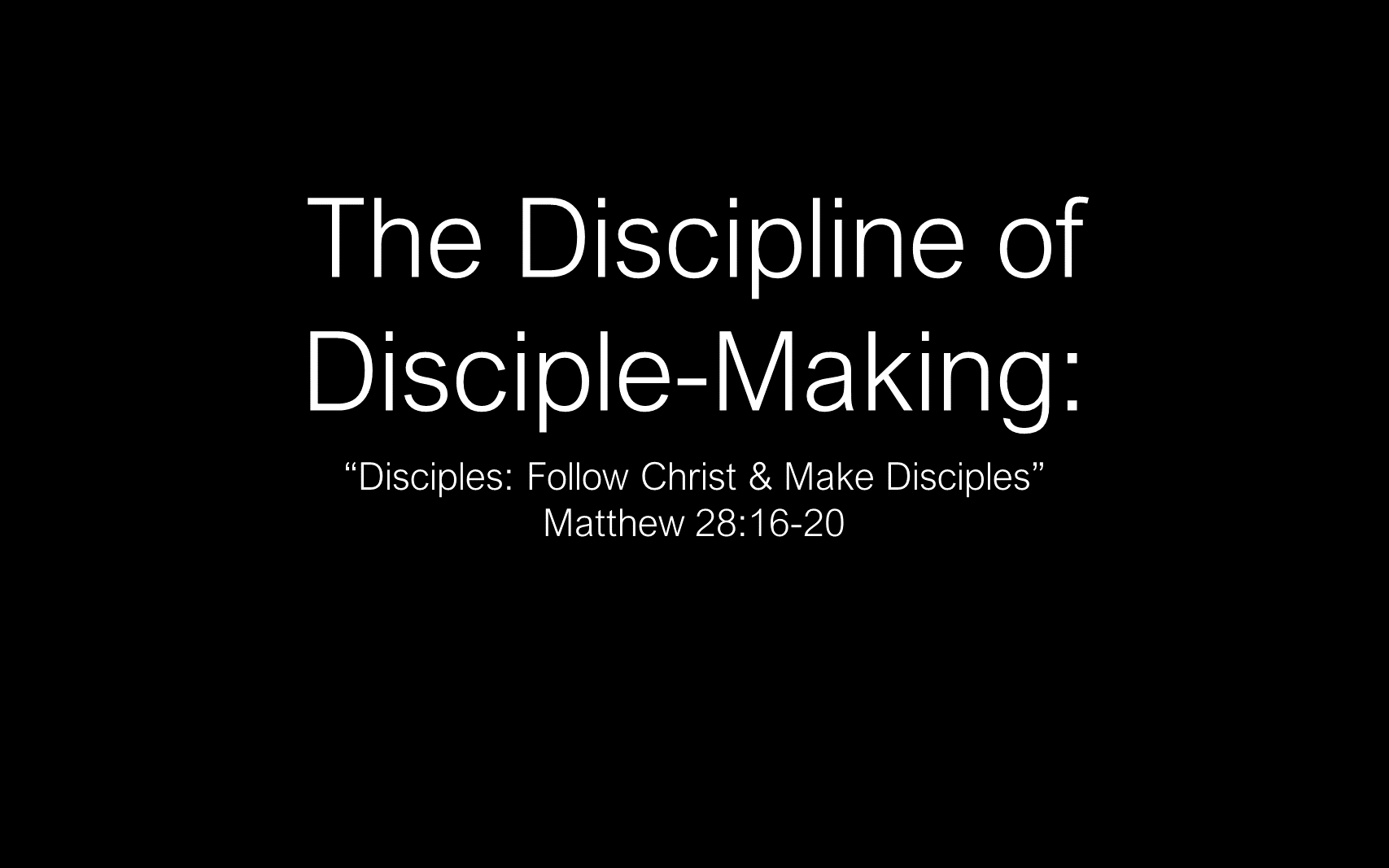 ESH-11 - The Discipline Of Disciple-Making - Disciples - Follow Christ & Make Disciples (20)