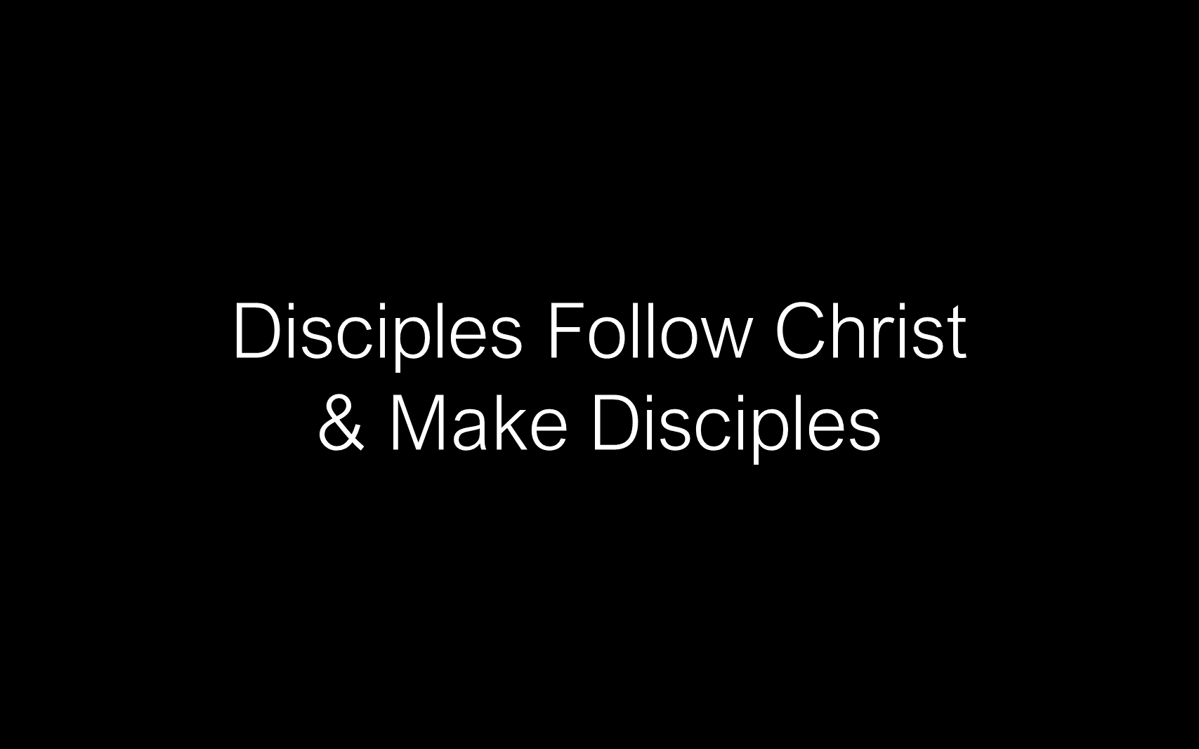 ESH-11 - The Discipline Of Disciple-Making - Disciples - Follow Christ & Make Disciples (5)
