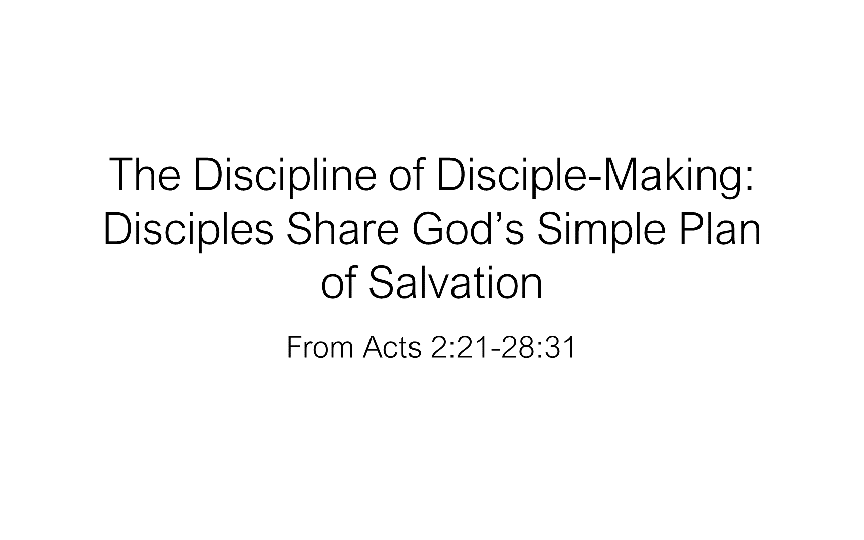 ESH-15 - The Discipline Of Disciple-Making - Disciples Share God's Simple Plan Of Salvation (1)