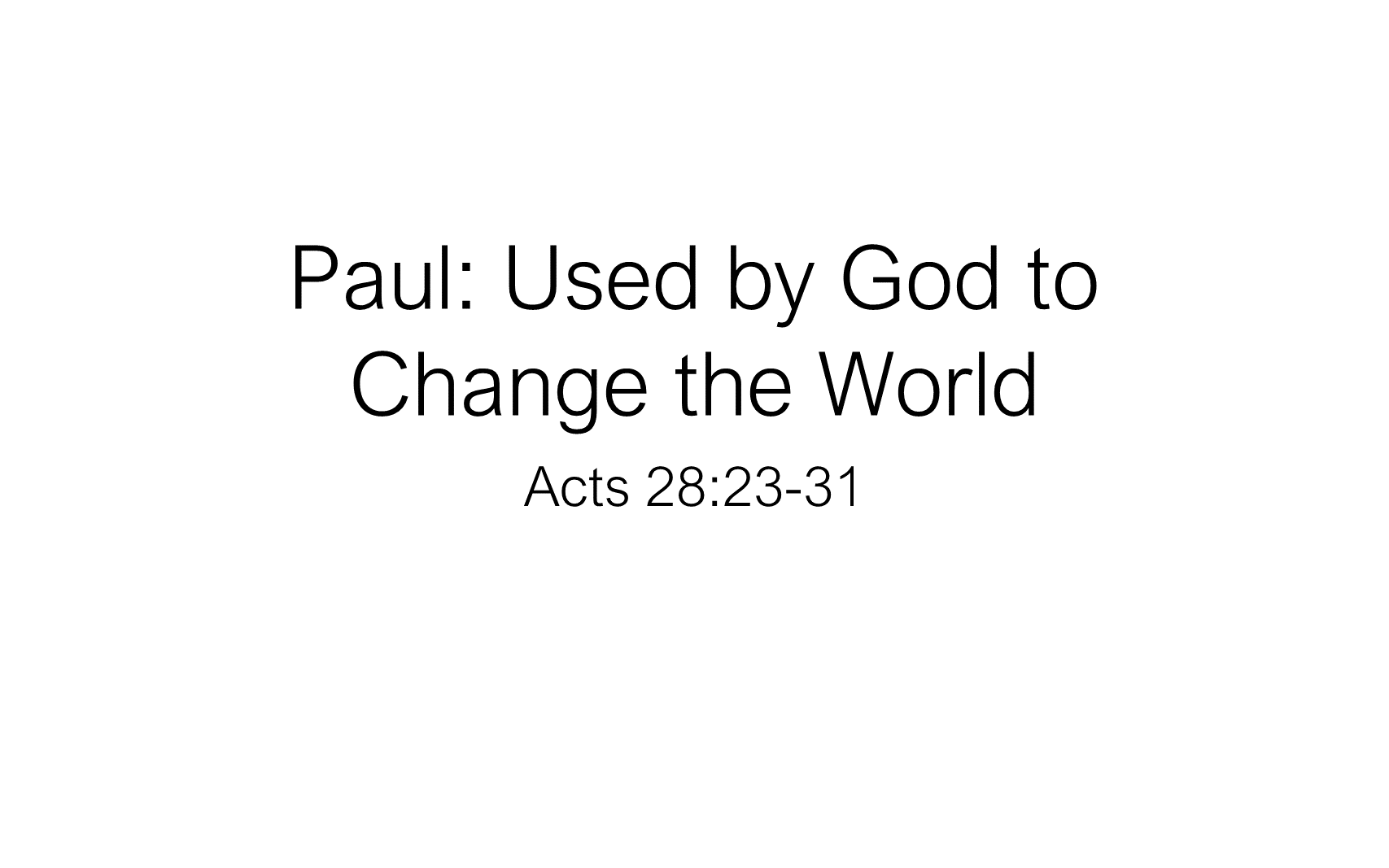 ESH-23 - The Discipline Of Disciple-Making - Paul - Used By God To Change The World (1)