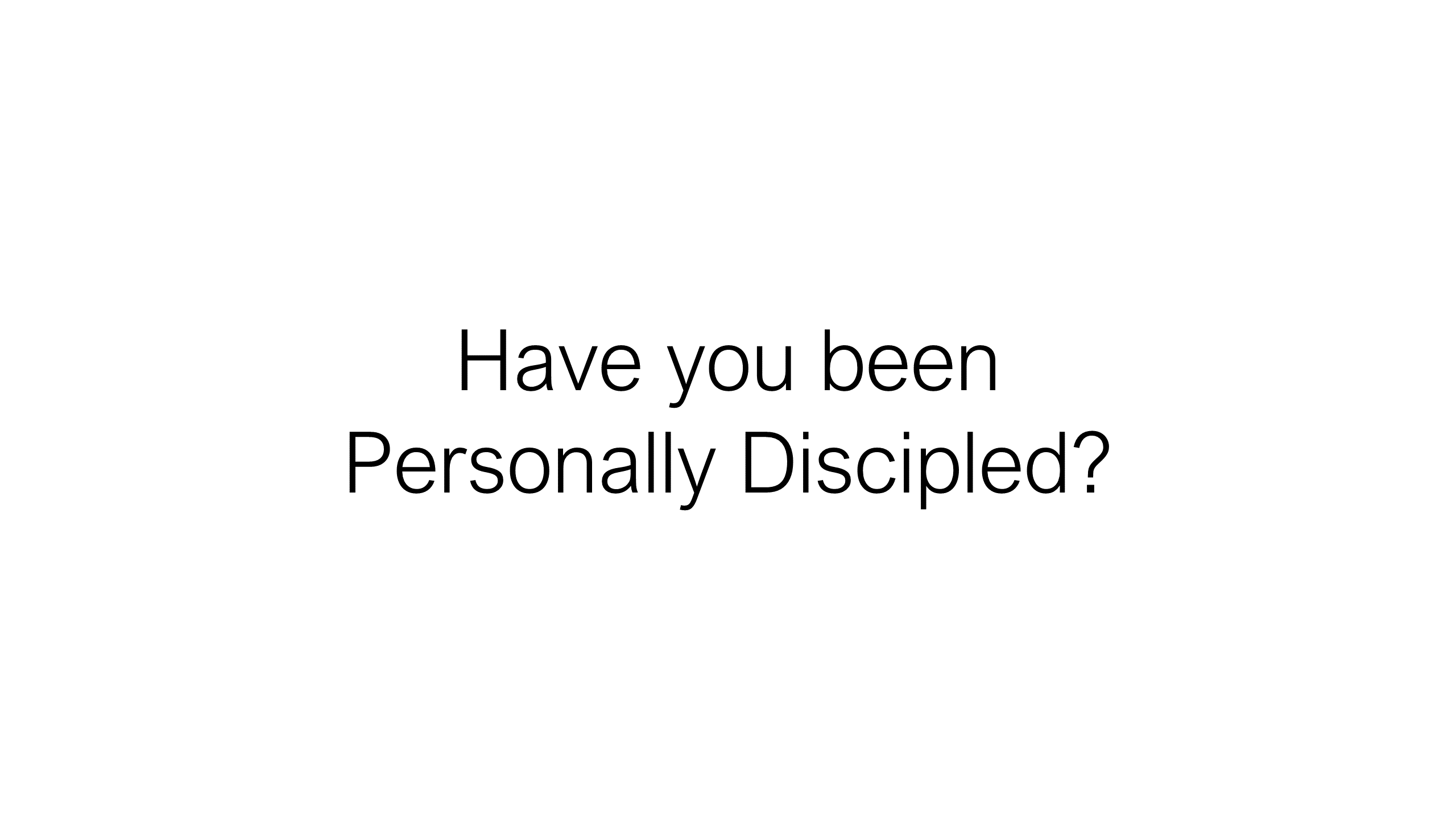 ESH-25 - The Discipline Of Disciple-Making - Personal Discipleship Lesson 1 - Teaching Them Why Our