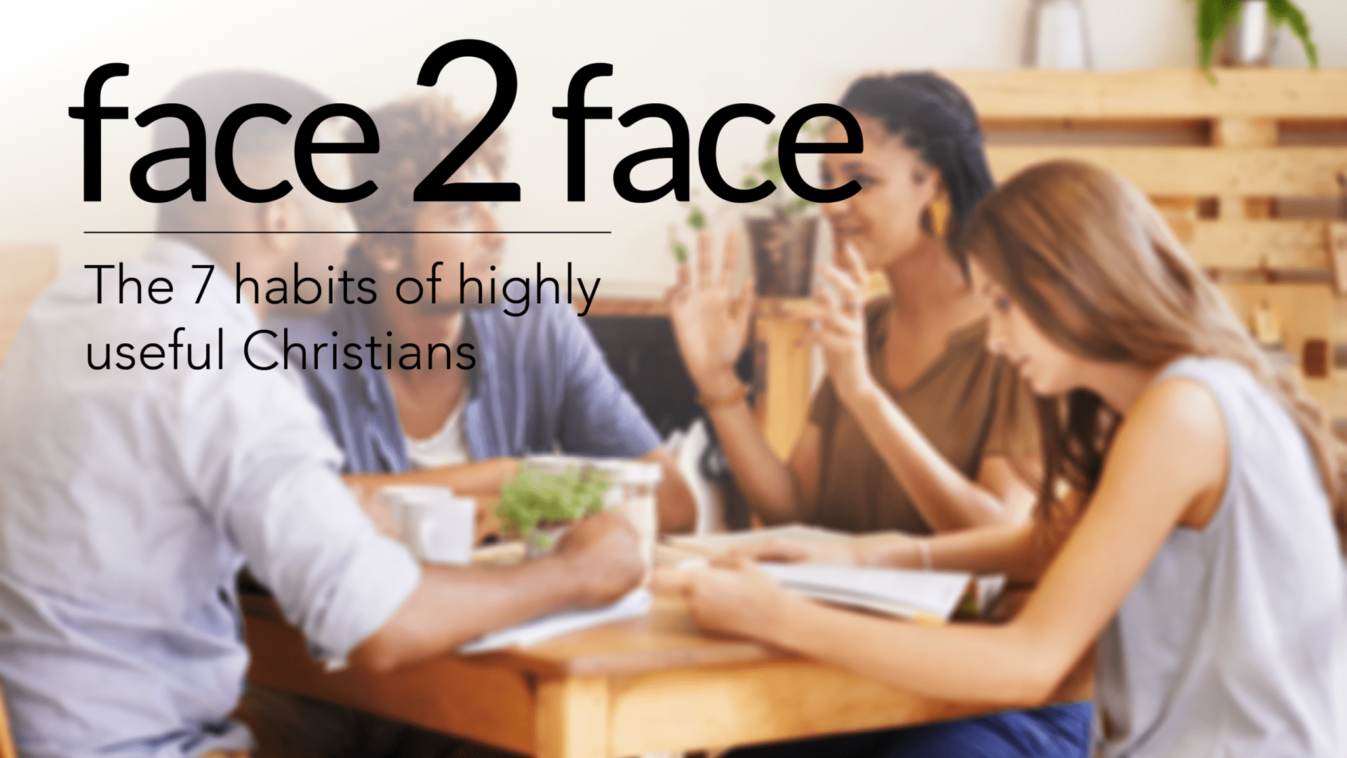 FTF-15 - Face2Face Discipleship - 7 Habits Of Highly Useful Believers (2)