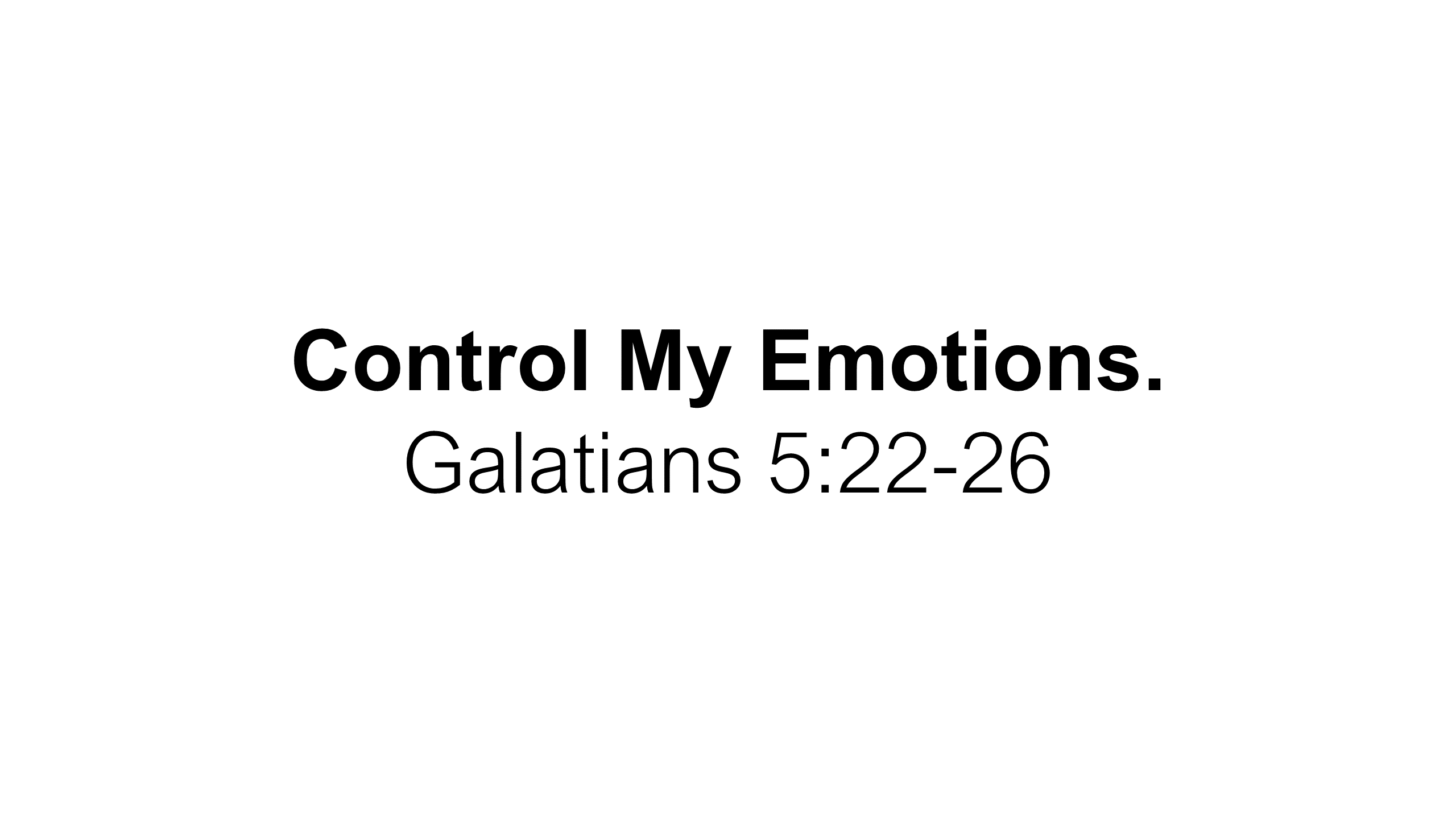 FTF-19 - Control Me - Learning To Seek First The Rule Of God Over My Life Each Day (15)