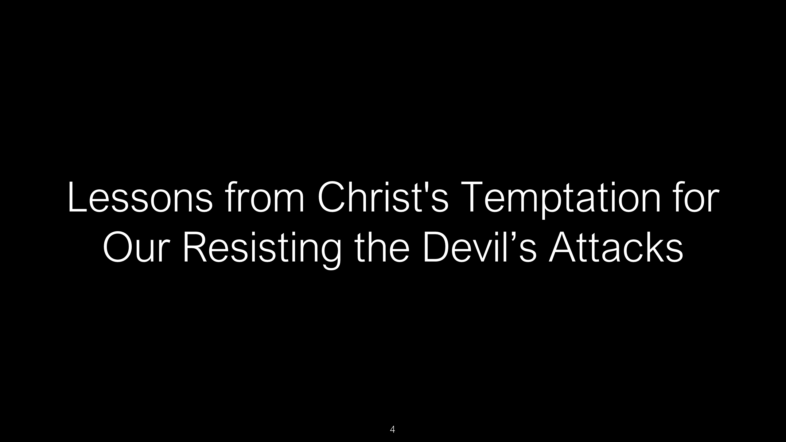 SWS-09 - Lessons from Christ's Temptation for Our Resisting the Devil's Attacks (4)