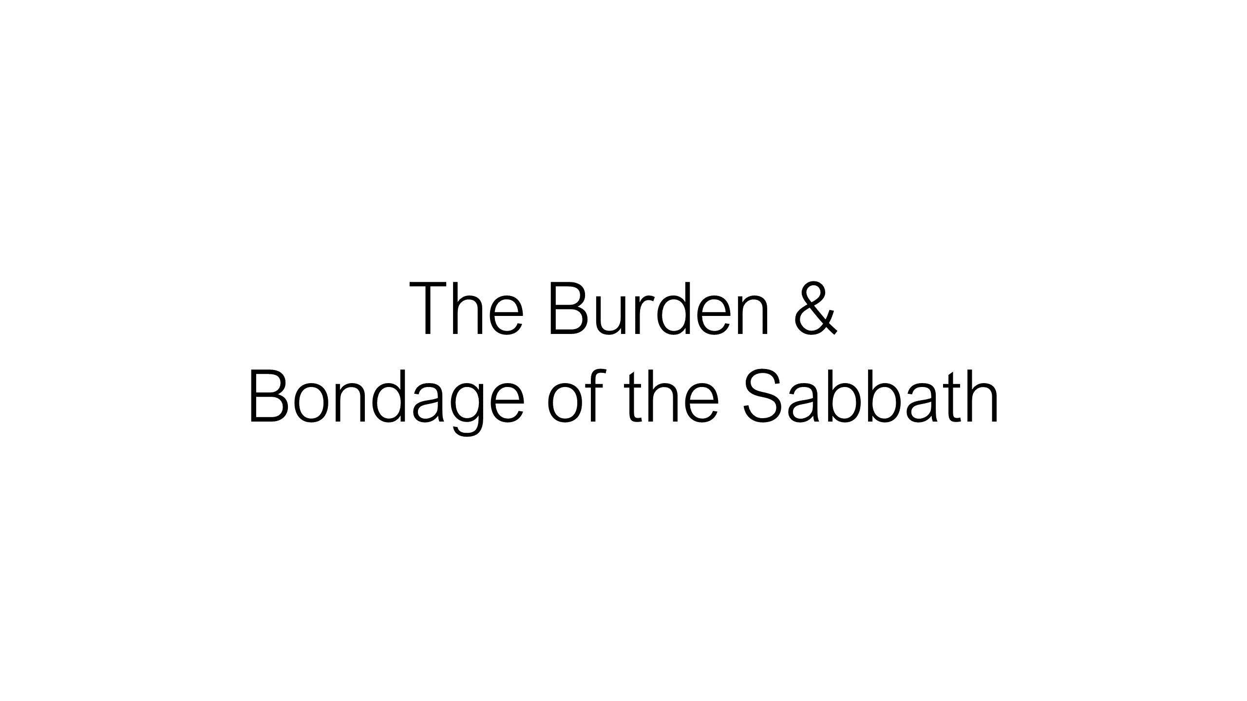 HFG-10 - Sabbath Bondage & Knowing The Joys Of Christ's Rest Of This Side Of The Cross (10)