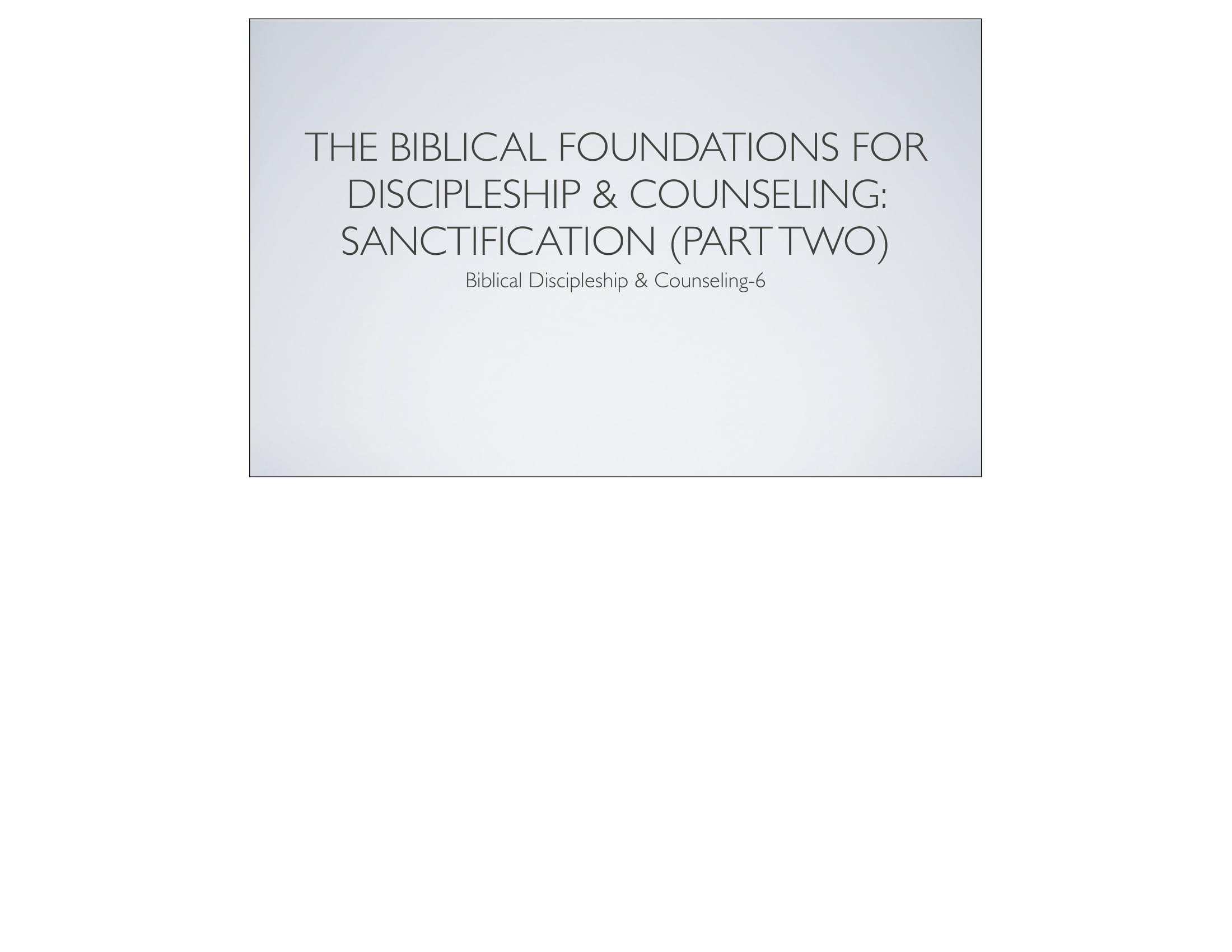 BC&D-06 - Foundations For Sanctification - Part 2-01