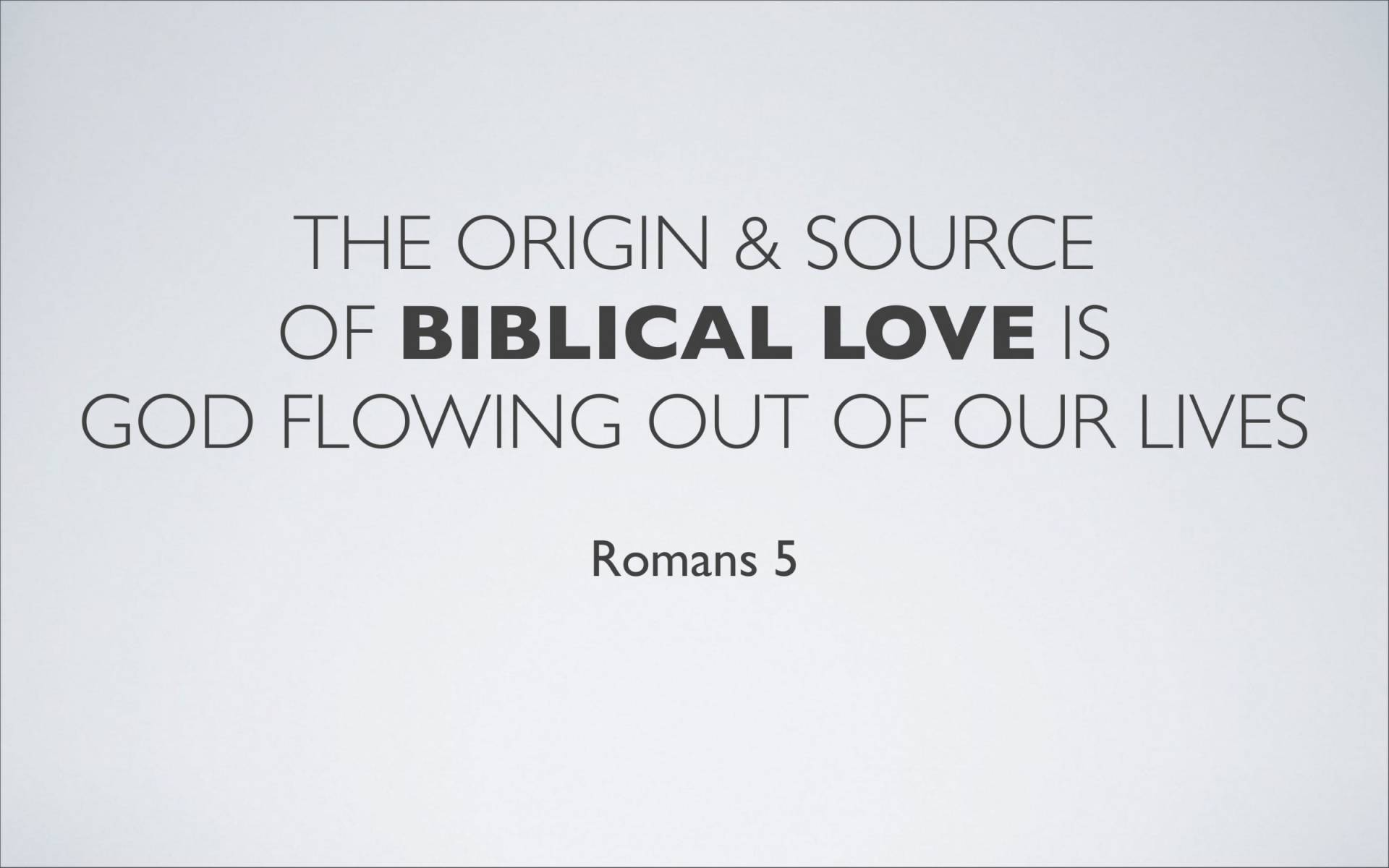 BC&D-35 - Lesson 13-3 - The Source Of The River Of Love That Flows Out Of Our Lives As Believers-05