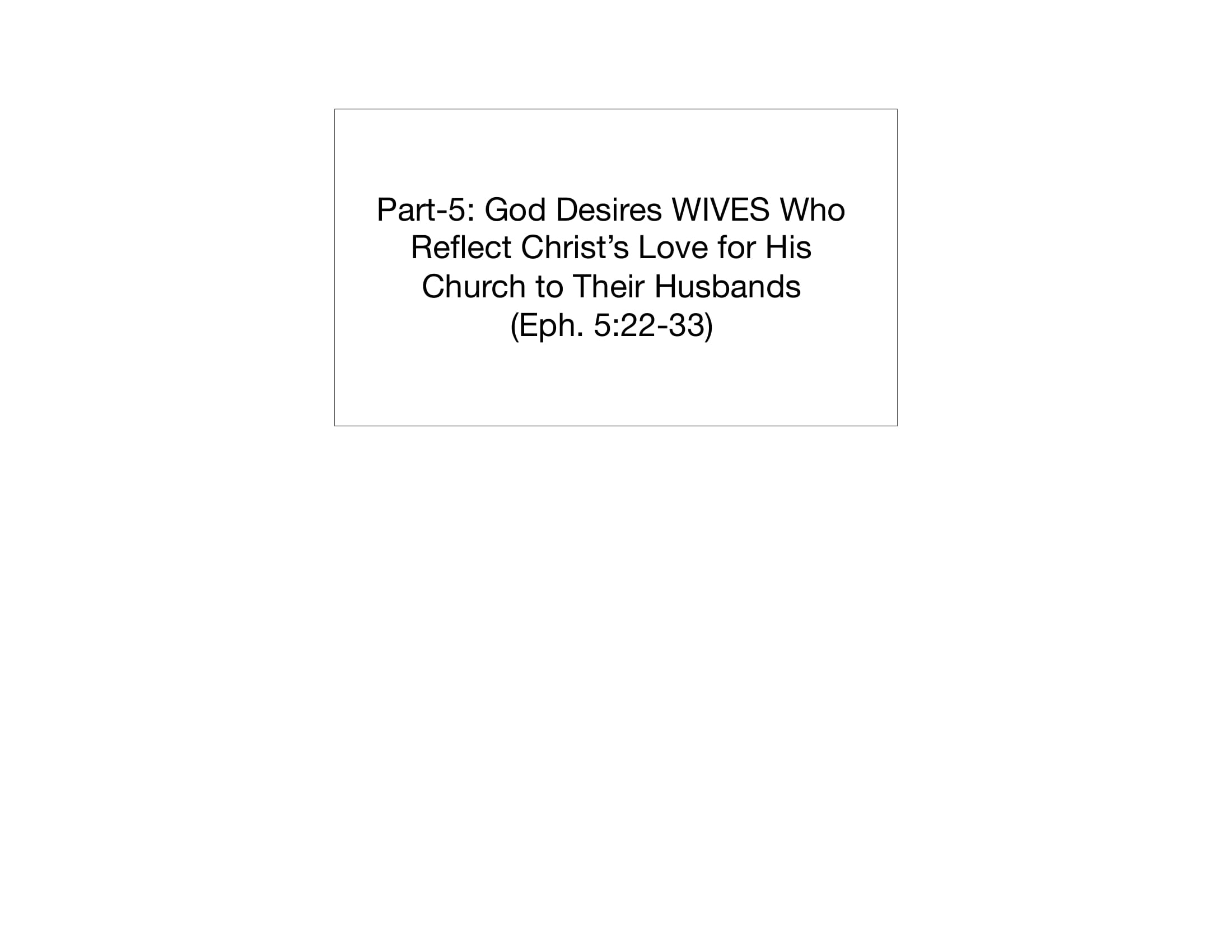 LGI-05 - God Desires Wives Who Reflect Christ's Love To Their Husbands-15