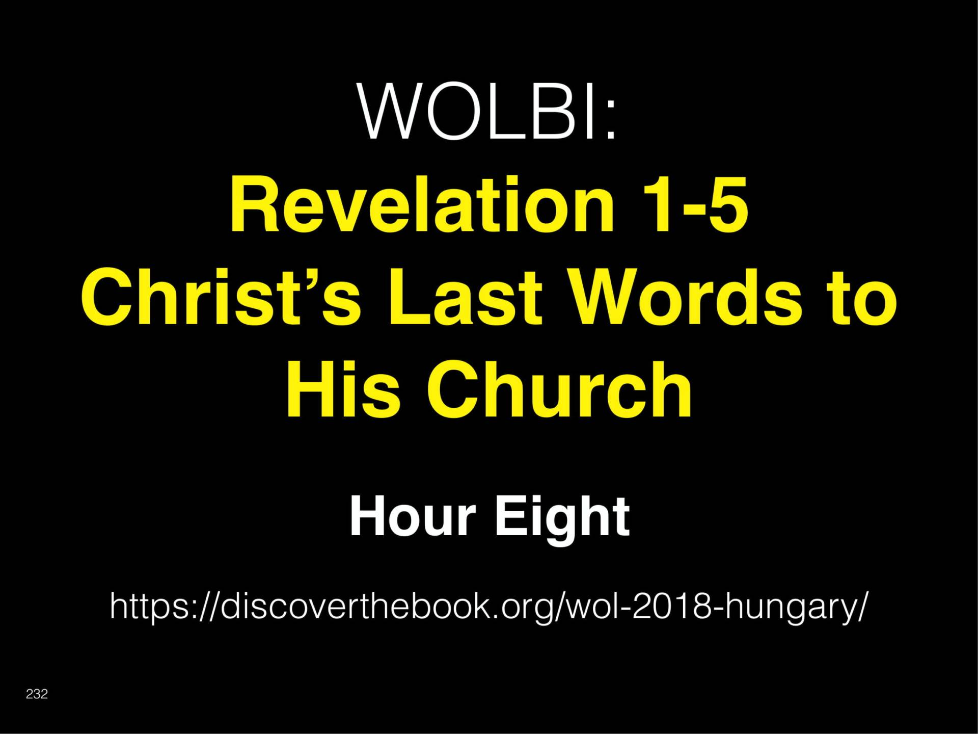 WOL2018 Hungary - 10 - Christ's Last Words To His Church - The Seven Habits of Sanctified Believers (22)
