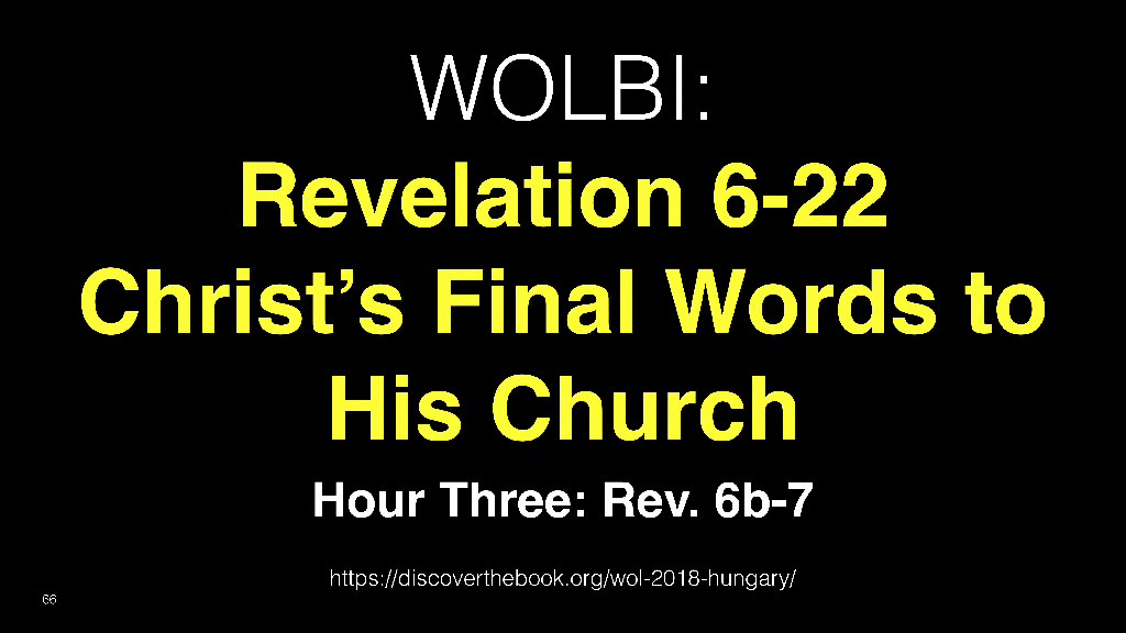 WOL2018 Hungary - 13 - Christ's Final Words To His Church - Understand Christ's Wrath (8)
