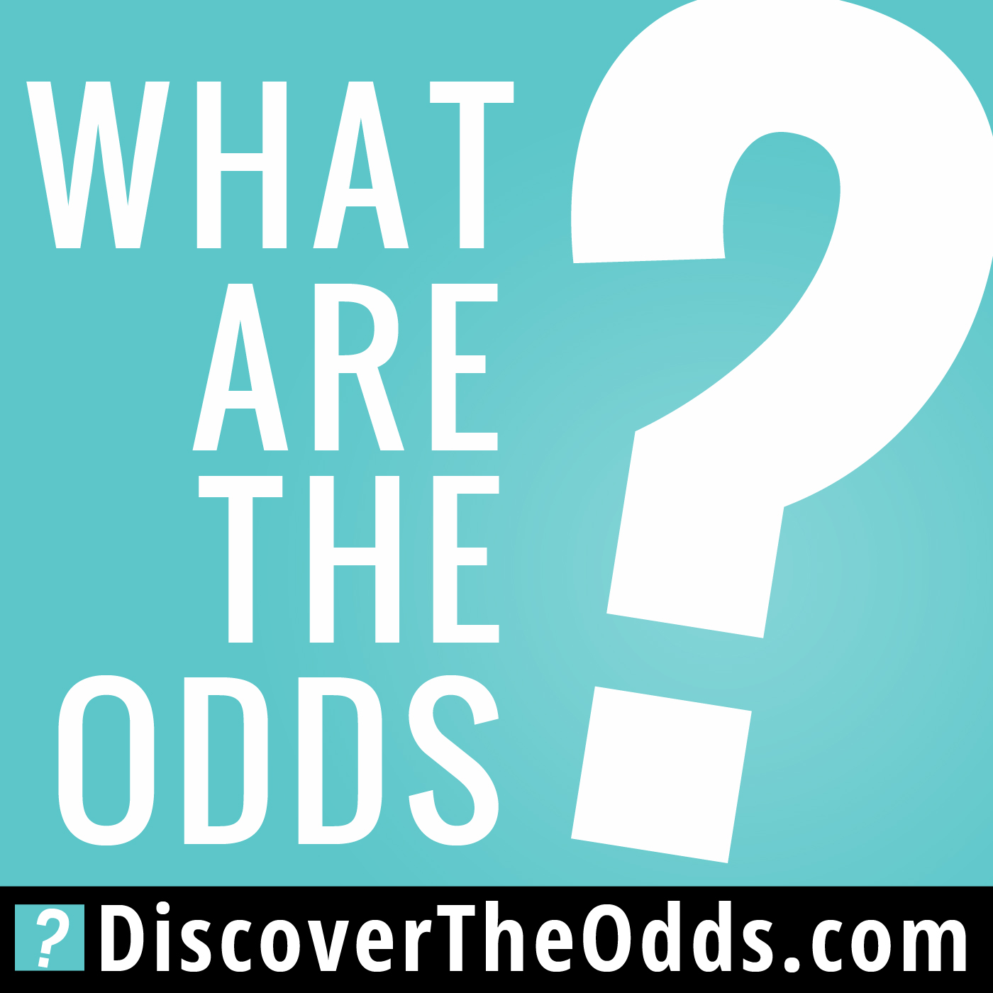 """Introducing The """"what Are The Odds?"""" Podcast"""