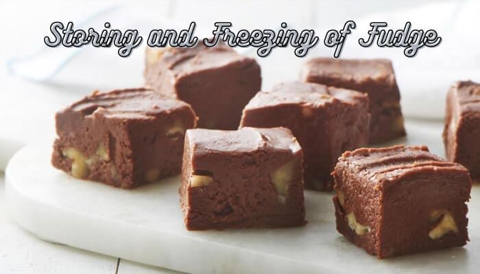 Storing and Freezing of Fudge