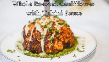 Whole Roasted Cauliflower With Tahini Sauce Full Recipe