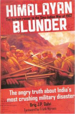 Himalayan Blunder by Brig J. P. Dalvi -  the most famous & controversial banned books in India