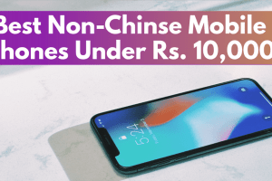 Best Non-Chinese mobile phone Smartphone under 10000