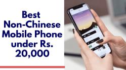 Best Non-Chinese Smartphone under 12,000
