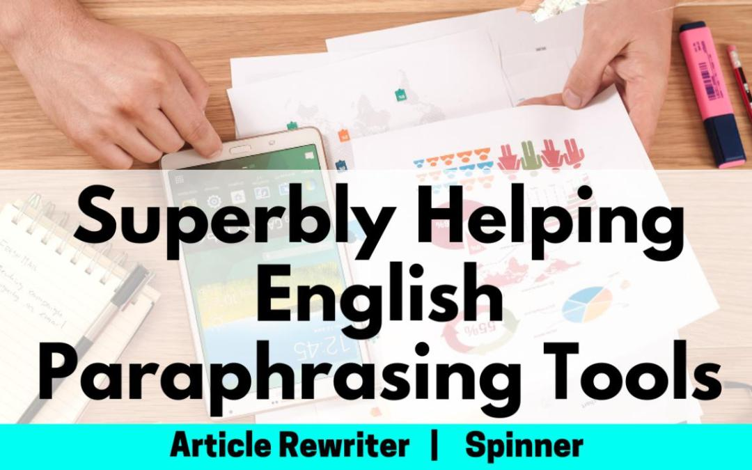 Superbly Helping English Paraphrasing tool/Article rewriter