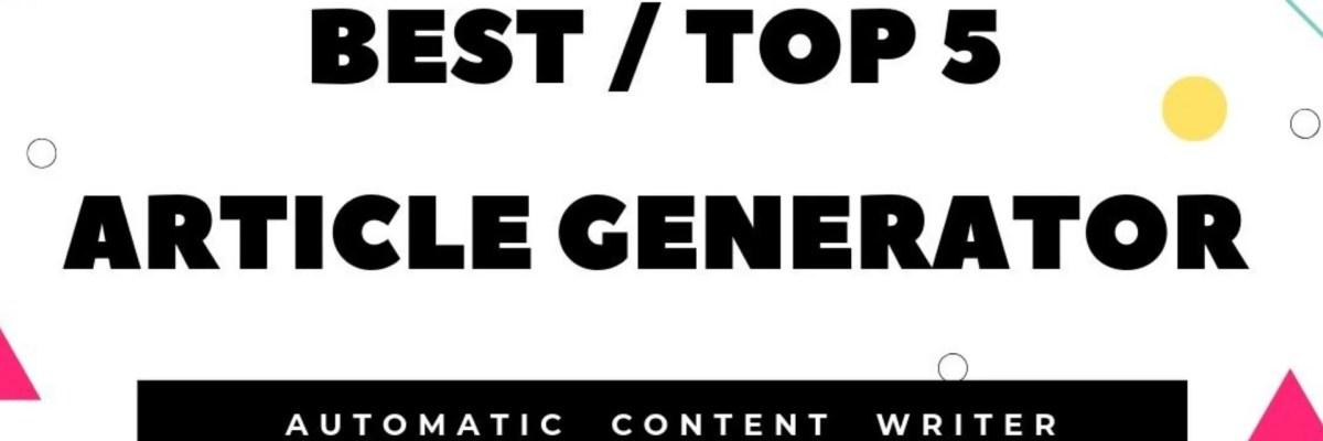 best article generator, content creator, content writer