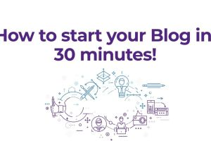How to start your Blog in 30 minutes