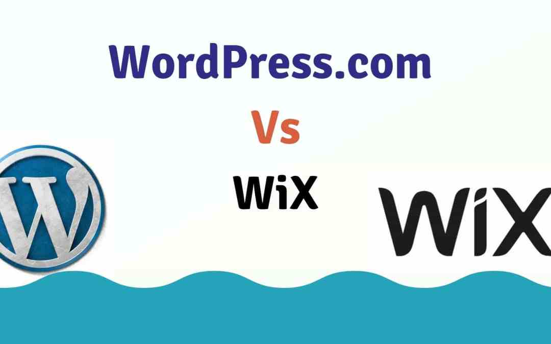 WordPress.com vs wix, for blogging Which is better - WordPress or Wix?