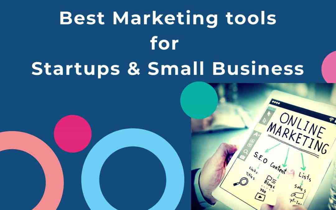 Best Marketing tools for startups, small business