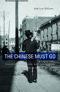 The Chinese Must Go by Lew-Williams