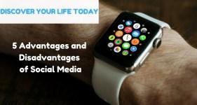 5 Advantages and Disadvantages of social media