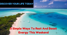 5 Simple Ways To Rest And Boost Energy This Weekend
