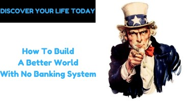 How To Build A Better World With No Banking System