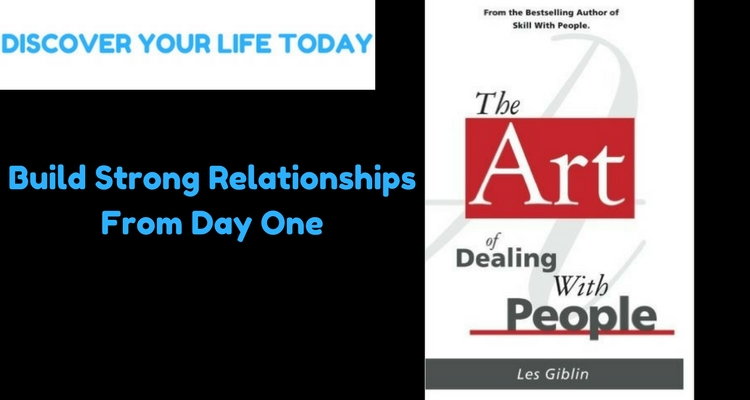 How To Build Strong Relationships From Day One