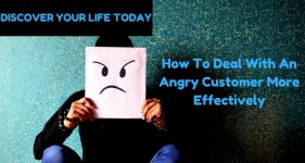 How To Deal With An Angry Customer More Effectively