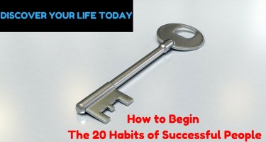 How to Begin The 20 Habits of Successful People