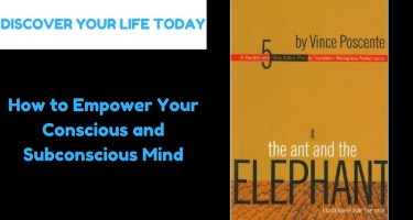 How to Empower your Conscious and Subconscious mind