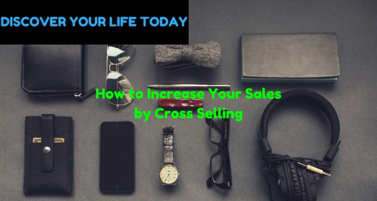 How to Increase Your Sales by Cross Selling