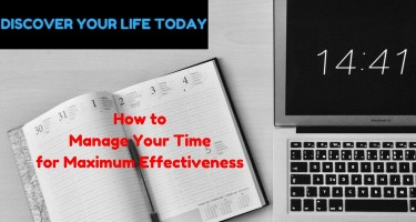 How to Manage Your Time for Maximum Effectiveness