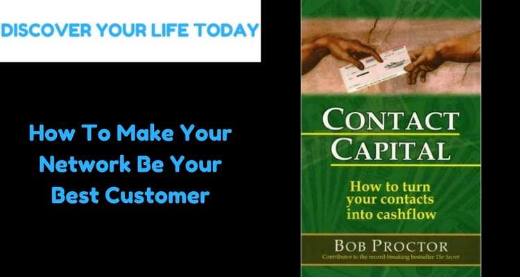 How To Make Your Network Be Your Best Customer