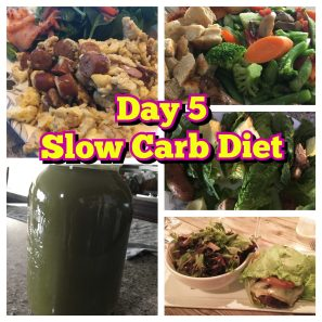 Slow Carb diet day 5