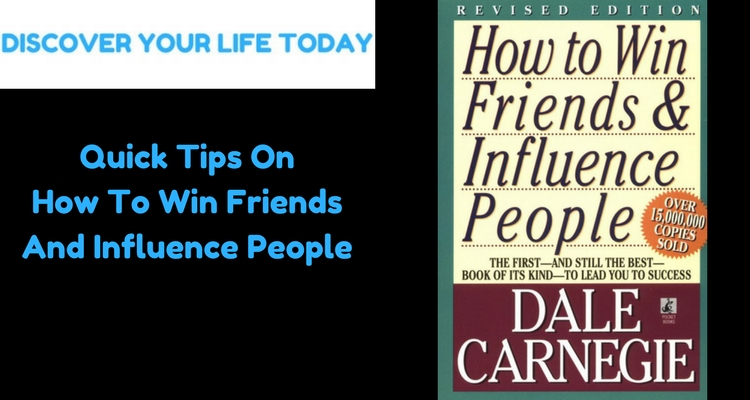 Quick Tips On How To Win Friends And Influence People