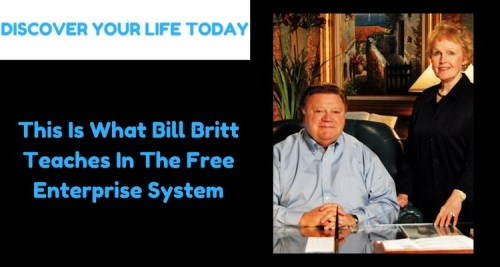 This Is What Bill Britt Teaches In The Free Enterprise System